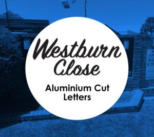 Westburn Close Aluminium Cut Letters